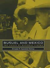 Buñuel and Mexico: The Crisis of National Cinema by Acevedo-Muñoz, Ernesto R.