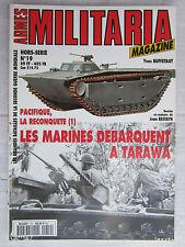 MILITARIA mag hors série N° 19 : Pacifique,la reconquête (1) :Tarawa