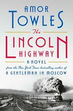 The Lincoln Highway: A Novel by Amor Towles Hardcover – October , 2021