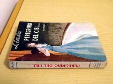 LIALA - PEREGRINO DEL CIEL... - Sonzogno Editore 1952 Romanzo rosa