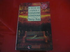 TERRY KAY: L'ECO DI UNA CANZONE. SPERLING PAPERBACK 1997 SUPERBESTSELLER n.643