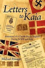 Letters to Kai : Adventures of A Danish Boy in England During WWII and After...