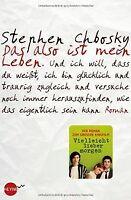 Das also ist mein Leben: Roman von Chbosky, Stephen   Buch   Zustand gut