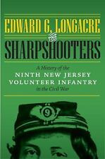 The Sharpshooters : A History of the Ninth New Jersey Volunteer Infantry in...