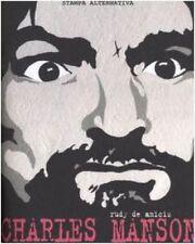 Charles Manson Rudy P. De Amicis Stampa Alternativa Graphic Novel
