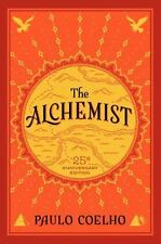The Alchemist, 25th Anniversary: A Fable About Following Your Dream: By Paulo...