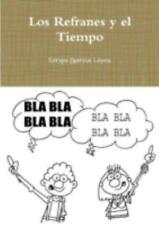Los Refranes y el Tiempo by Sergio Garcia Lopez (2014, Paperback)