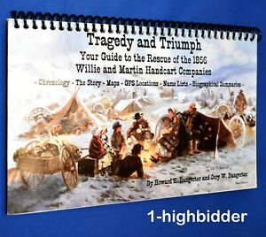 Tragedy and Triumph Guide To Rescue of 1856 Willie Martin Handcart Companies LDS