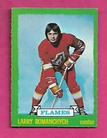 1973-74 OPC # 185 FLAMES LARRY ROMANCHYCH ROOKIE EX+ CARD (INV# A9813)