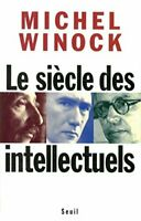 Le si�cle des intellectuels by Winock, Michel Book The Fast Free Shipping