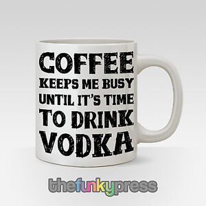 Coffee Keeps Me Busy Until It's Time For Vodka Mug Cup Tea Coffee Novelty Gift