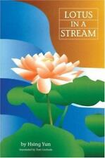 Lotus in a Stream : Essays in Basic Buddhism by Tom Graham, Hsing-yhun-ta-shih S