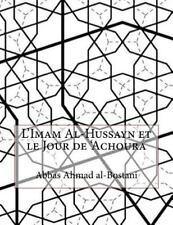 L' Imam Al-Hussayn et le Jour de 'Achoura by Abbas Ahmad al-Bostani (2015,...