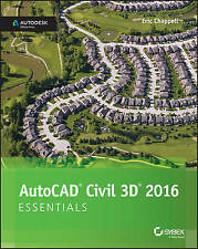 NEW AutoCAD Civil 3D 2016 Essentials: Autodesk Official Press by Eric Chappell