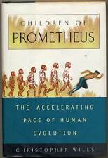 Christopher WILLS / Children of Prometheus The Accelerating Pace of Human 1st ed