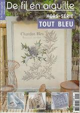 De fil en aiguille N°20 HS point croix Tout bleu Chardon bleu ****V. Enginger