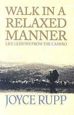 Walk in a Relaxed Manner: Life Lessons from the Camino: By Joyce Rupp