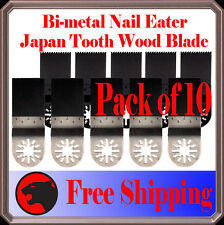 10 Nail Eater Japan Tooth Oscillating MultiTool Saw For Blade Bosch Rigid Skil