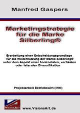 "Marketingstrategie Marke ""Silberling""! Betriebswirtschaft! Marketing! Studium!"