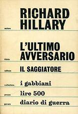 Richard Hillary   L'ULTIMO AVVERSARIO 1A EDIZ. COLL. I GABBIANI