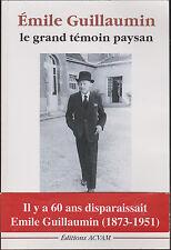 Emile Guillaumin, le grand témoin paysan (1873 - 1951)