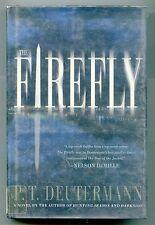The Firefly : A Novel by P. T. Deutermann  2003, Hardcover Political Thriller