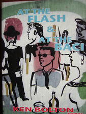Aust.KEN BOLTON: AT THE FLASH & AT THE BACI  p/b poetry