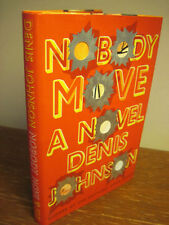 1st/1st Printing NOBODY MOVE Denis Johnson MODERN Fiction