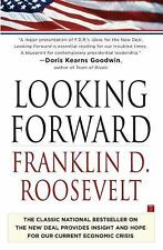 Looking Forward by Franklin D. Roosevelt (2009, Paperback)