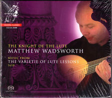 SACD Matthew WADSWORTH: KNIGHT OF THE LUTE Varietie of Lute Lessons 1610 Dowland