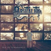 BRUTALITY - SEA OF IGNORANCE (2017)   CD NEUF