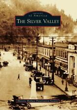Images of America: The Silver Valley by Historic Wallace Preservation Society...