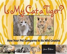 Is My Cat a Tiger?: How Your Pet Compares to Its W