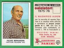 FIGURINA CALCIATORI PANINI 1975/76 - NUOVA/NEW N.391 FULVIO BERNARDINI