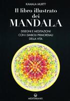 Il libro illustrato dei mandala. Disegni e meditazioni con ... - Murty Kamala