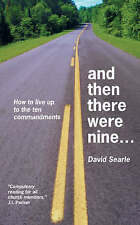 And Then There Were Nine: How to live up to ten commandments by David Searle