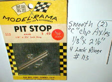 "2 Smooth Axles with C clips 1/8"" x 2 1/4""  by K & B NOS 1/32 scale Slot Car #113"