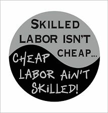 Cheap Labor Isn't Skilled Hard Hat Lunch box Tool Box Helmet Vinyl Decal Sticker