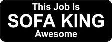 3 - This Job Is Sofa King Awesome B Oilfield Toolbox Helmet Sticker H204