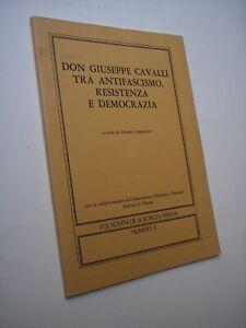 CAMPANINI, Giorgio: DON GIUSEPPE CAVALLI TRA ANTIFASCISMO..., Parma, 1987. ww2