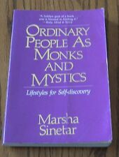 Ordinary People As Monks and Mystics : Lifestyles for Self-Discovery by...