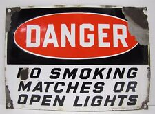 Old Porcelain Danger No Smoking Matches or Open Lights Sign gas station Ip Phila
