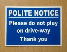 Do Not Play on Driveway Sign.  3mm plastic Safety Sign.  (PL-65)