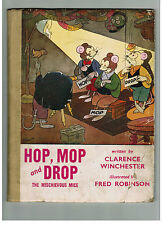 CLARENCE WINCHESTER Hop, Mop & Drop - The Mischievous Mice - 1st ed 1944
