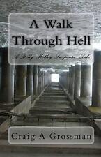 A Walk Through Hell by Craig A. Grossman (2009, Paperback)
