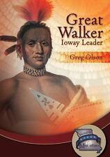 Great Walker : Ioway Leader by Greg Olson (2014, Hardcover)