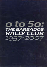 0-50: The Barbados Rally Club 1957-2007 (Motoring), , New Book