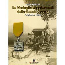 Le Medaglie Reggimentali della Grande Guerra - Artiglieri e Genio Paolo Policchi