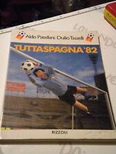 Tutta Spagna 82 - Patellani Tasselli - Rizzoli ed.-  Italia Campione del Mondo