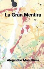La Gran Mentira by Alejandro Mos Riera (2013, Paperback)